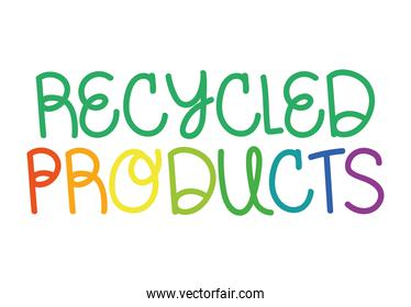 recycled products lettering