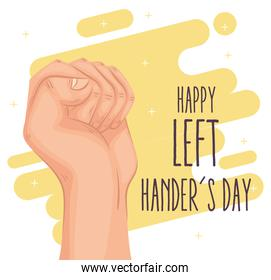 Happy left handers day with hand fist